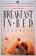 Breakfast in Bed Cookbook The Best B&B Recipes from Northern California to British Columbia