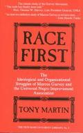 Race First The Ideological and Organizational Struggles of Marcus Garvey and the Universal N...