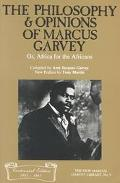 Philosophy and Opinions of Marcus Garvey, Or, Africa for the Africans