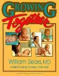 Growing Together A Parent's Guide to Baby's First Year