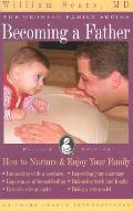 Becoming a Father How to Nurture & Enjoy Your Family