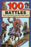 100 Battles That Shaped World History