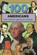 100 Americans Who Shaped American History