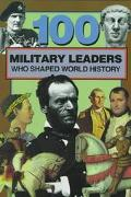 100 Military Leaders Who Shaped World History