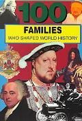 100 Families Who Shaped World History