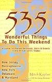 535 Wonderful Things You Can Do This Weekend: A Guide to the Annual Events in the Mid-Atlant...