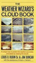 Weather Wizard's Cloud Book How You Can Forecast the Weather Accurately and Easily by Readin...