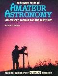 Beginner's Guide to Amateur Astronomy: An Owner's Manual for the Night Sky from the Publishe...