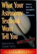 What Your Astronomy Textbook Won't Tell You Clear, Savvy Insights for Mastery