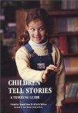 Children Tell Stories: A Teaching Guide