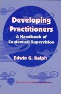 Developing Practitioners A Handbook of Contextual Supervision