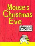 Mouse's Christmas Eve in Signed English