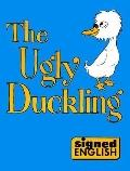 Ugly Duckling in Signed English