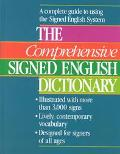 Comprehensive Signed English Dictionary A Complete Guide to Using the Signed English System