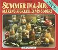 Summer in a Jar Making Pickles, Jams and More