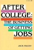 After College: The Business of Getting Jobs
