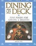 Dining on Deck Fine Foods for Sailing & Boating