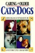 Caring for Older Cats and Dogs: Extending Your Pet's Healthy Life - Robert Anderson - Paperback
