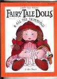 Easy-To-Make Fairy Tale Dolls & All the Trimmings (Easy-to-Make Craft Series)