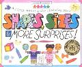 Shapes, Sizes and More Surprises!: A Little Hands Early Learning Book