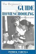 The Beginner's Guide to Homeschooling - Patrick Farenga - Paperback