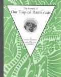 Future of Our Tropical Rainforests