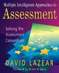 Multiple Intelligence Approaches to Assessment Solving the Assessment Conundrum