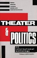 Theatre and Politics An International Anthology