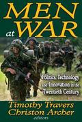 Men at War Politics Technology and Innovation in the Twentieth Century