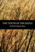 Teeth of the Souls : A Novel