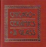 Chicago ceramics & glass: An illustrated history from 1871 to 1933