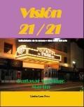 Vision 21 / 21 : INTIMIDADES de la ESCENA Y OTROS FOROS DEL ARTE