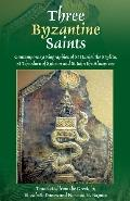 Three Byzantine Saints Contemporary Biographies of St. Daniel the Stylite, St. Theodore of S...