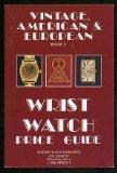 Vintage American and European Wrist Watch Price Guide/Book 2