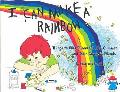 I Can Make a Rainbow Things to Create and Do...for Children and Their Grown Up Friends