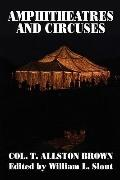 Amphitheatres and Circuses: A History from Their Earliest Date to 1861, with Sketches of Som...