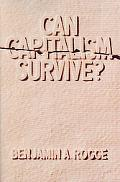 Can Capitalism Survive? - Benjamin A. Rogge - Paperback
