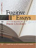 Fugitive Essays Selected Writings of Frank Chodorov
