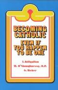 Becoming Catholic Even If You Happen to Be One