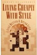 Living Cheaply with Style: Smart Ways to Live Better and Spend Less - Ernest Callenbach - Pa...