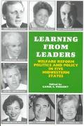 Learning from Leaders: Welfare Reform, Politics and Policy in Five Midwestern States