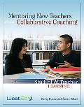 Mentoring New Teachers Through Collaborative Coaching: Linking Student and Teacher Learning