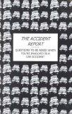 The Accident Report: Question to Be Asked When You're Involved in a Car Accident