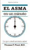 El Asma En Un Minuto: Lo Que Usted Necesita Saber (Spanish Edition)