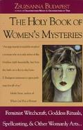 Holy Book of Women's Mysteries Feminist Witchcraft, Goddess Rituals, Spellcasting, and Other...