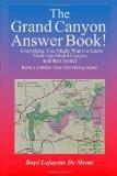 The Grand Canyon Answer Book!: Everything You Might Want to Know About the Grand Canyon and ...