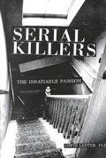 Serial Killers The Insatiable Passion