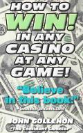 How to Win! in Any Casino at Any Game