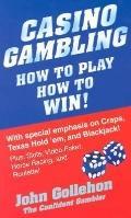 Casino Gambling: How to Play, How to Win!