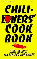 Chili-Lover's Cook Book Chili Recipes and Recipes With Chiles